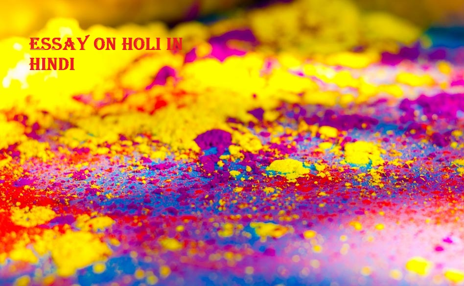 search about hindi essay on holi Holi festival essay in hindi language holi the holi celebration is most commonly celebrated by the hindu faith  the search for ms strawberry festival 2009 and mr.